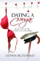 Cover for 'Dating A Cougar (Contemporary Romance, Military Romance, Humor)'