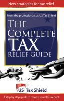 Cover for 'The Complete Tax Relief Guide - A Step-by-Step Guide to Resolve Your IRS Tax Debt'