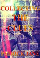 Cover for 'Collecting The Clues'