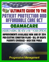 Cover for 'Ultimate Guide to the Patient Protection and Affordable Care Act (PPACA or ACA) - Understanding Obamacare and Your Health Care Insurance Options, New Plans, Programs, Bill of Rights'