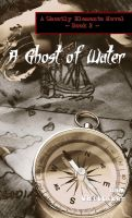 Cover for 'A Ghost of Water'