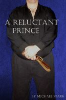 Cover for 'A Reluctant Prince'