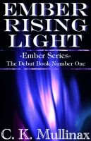 Cover for 'Ember Rising Light (Book One)'