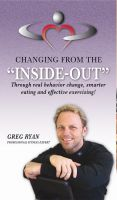 Cover for 'Changing from the INSIDE OUT! Six Ways to Losing Weight for Life!'