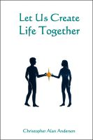 Cover for 'Let Us Create Life Together'