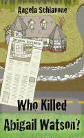 Cover for 'Who Killed Abigail Watson?'