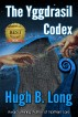 The Yggdrasil Codex by Hugh B. Long
