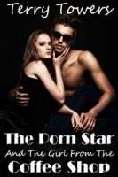 Cover for 'The Porn Star And The Girl From The Coffee Shop'