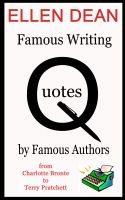 Cover for 'Famous Writing Quotes by Famous People from Charlotte Bronte to Terry Pratchett'