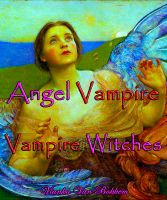 Cover for 'Angel Vampire and Vampire Witches'
