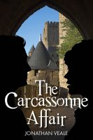 Cover for 'The Carcassonne Affair - a fast-paced contemporary thriller laced with intrigue and humour'
