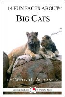 Cover for '14 Fun Facts About Big Cats: A 15-Minute Book'