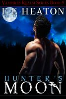 Cover for 'Hunter's Moon (Vampires Realm Romance Series)'