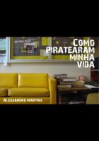 Cover for 'Como Piratearam Minha Vida'