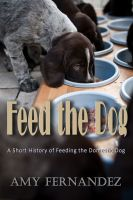 Cover for 'Feed the Dog: A short history of feeding the domestic dog'