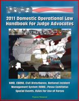 Cover for '2011 Domestic Operational Law Handbook for Judge Advocates - WMD, CBRNE, Civil Disturbance, National Incident Management System (NIMS), Posse Comitatus, Special Events, Rules for Use of Forces'