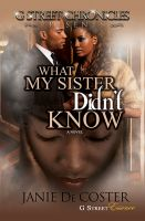 Cover for 'What My Sister Didn't Know (G Street Chronicles Presents)'