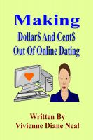 Cover for 'Making Dollar$ And Cent$ Out Of Online Dating'