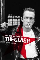Cover for 'The Rise and Fall of The Clash'