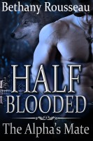 Bethany Rousseau - Half-Blooded: The Alpha's Mate (A BBW Shifter Erotic Romance)