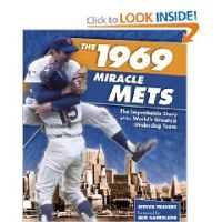 Cover for 'THE 1969 MIRACLE METS: THE IMPROBABLE STORY OF THE WORLD'S GREATEST UNDERDOG TEAM'