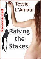 Cover for 'Raising the Stakes (Sharing Lisa #2) - Personalized'