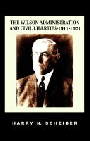 Cover for 'The Wilson Administration and Civil Liberties, 1917-1921'