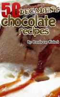 Cover for '50 Decadent Chocolate Recipes'
