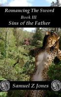 Cover for 'Romancing The Sword Book III - Sins of the Father'