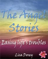 Cover for 'The Angel Stories: Easing Life's Troubles'