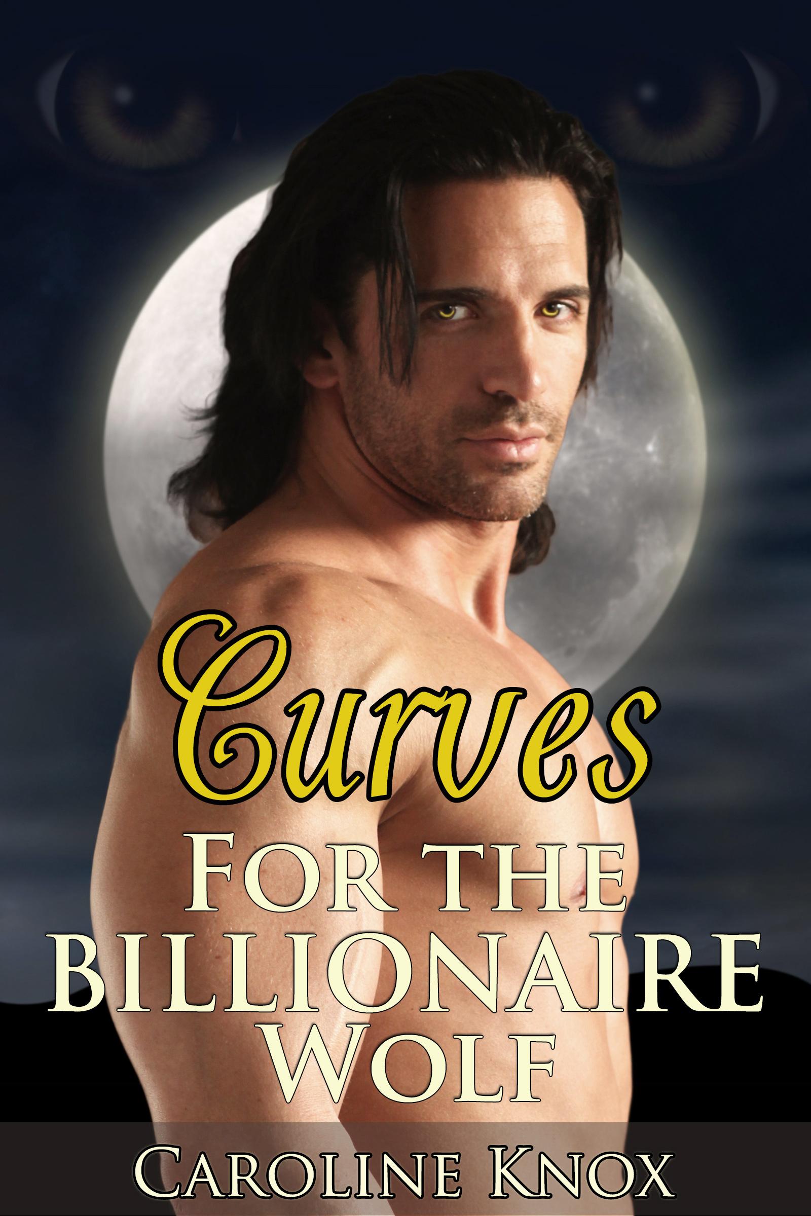 Caroline Knox - Curves for the Billionaire Wolf (BBW Paranormal Erotic Romance)