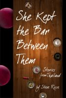 Cover for 'She Kept the Bar Between Them - Stories of Thailand'