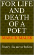For life and death of a poet - poetry like never before by Marcin Malek
