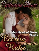 Cover for 'The Rowland Sisters Trilogy Book 3: Cecilia and the Rake'