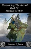 Cover for 'Romancing The Sword Book IV - Masters of War'
