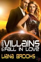 Liana Brooks - Even Villains Fall in Love