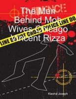 Cover for 'The Men Behind Chicago Mob Wives: Vincent Rizza'