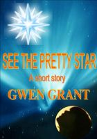 Cover for 'See The Pretty Star'