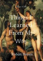 Cover for 'Things I Learned From My Wife'