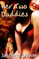 Cover for 'Her Two Daddies (Taboo Menage Erotica)'