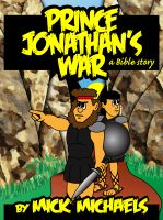 Cover for 'Prince Jonathan's War: A Bible Story'