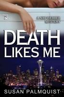 Susan Palmquist - Death Likes Me