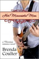 Cover for 'Her Minnesota Man (A Christian Romance Novel)'