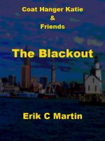 Cover for 'Coat Hanger Katie & Friends:  The Blackout'
