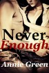 Never Enough: A New Adult Romance by Annie Green