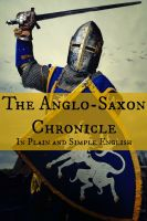 Cover for 'The Anglo-Saxon Chronicle In Plain and Simple English'