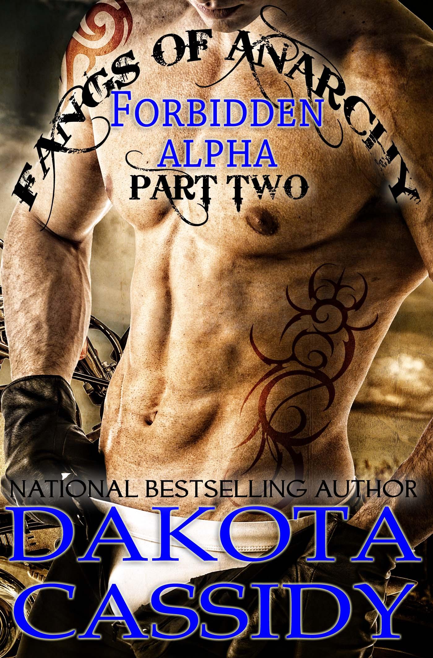 Dakota Cassidy - Fangs of Anarchy - Forbidden Alpha (Part 2) Girl Most Lycan