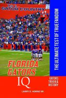 Cover for 'Florida Gators IQ: The Ultimate Test of True Fandom'