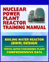 Cover for 'Nuclear Power Plant Reactor Training Manual: Boiling Water Reactor (BWR) Design at Japan TEPCO Fukushima Plant and U.S. Plants - Comprehensive Technical Data on Systems, Components, and Operations'