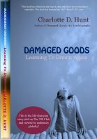 Cover for 'Damage Goods: Learning To Dream Again'